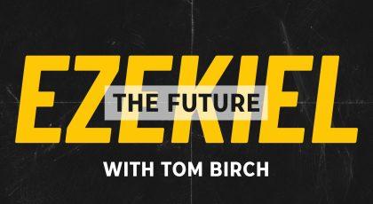 Ezekiel – The Future