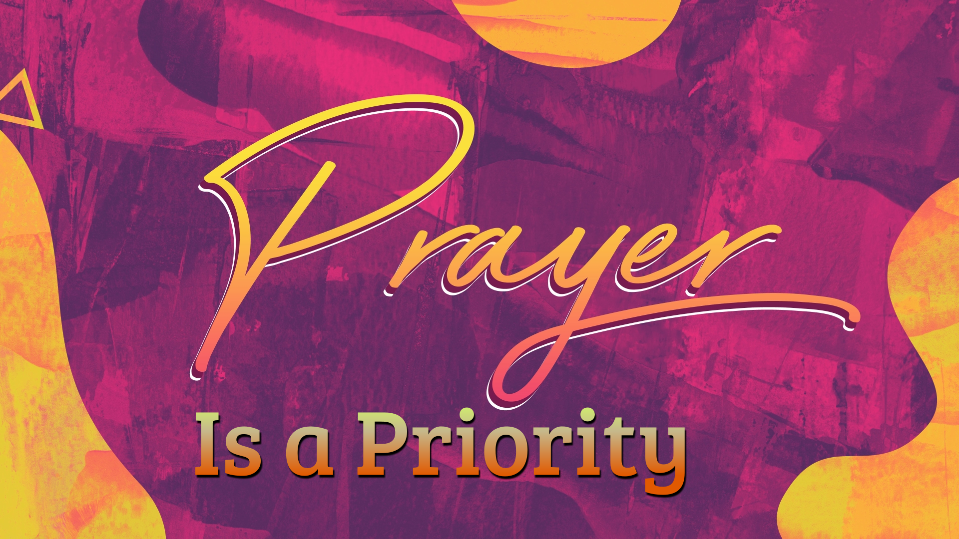 Prayer Is a Priority