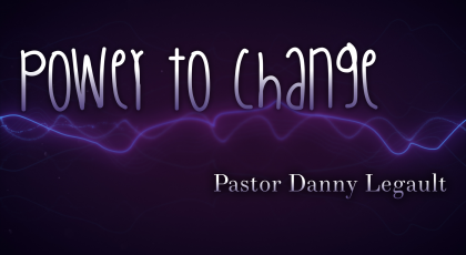 Power to Change Part 2