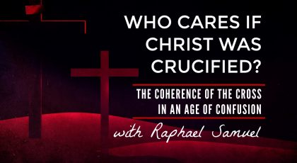 Who Cares If Christ Was Crucified?